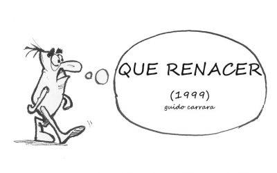 QUE RENACER (1999)