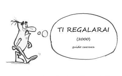 TI REGALARAI (2000)