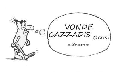 VONDE CAZZADIS (2005)